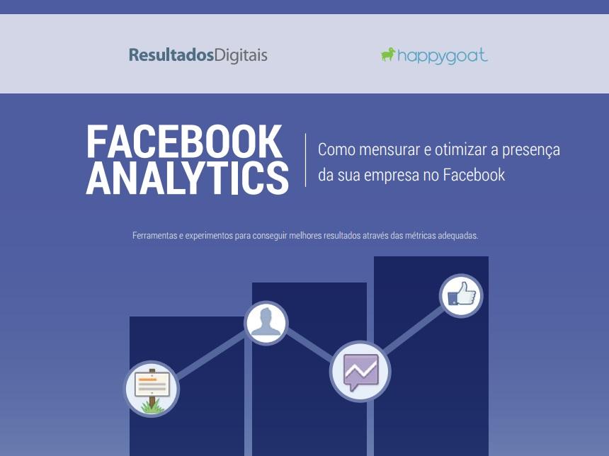 Facebook Analytics: como otimizar e mensurar resultados